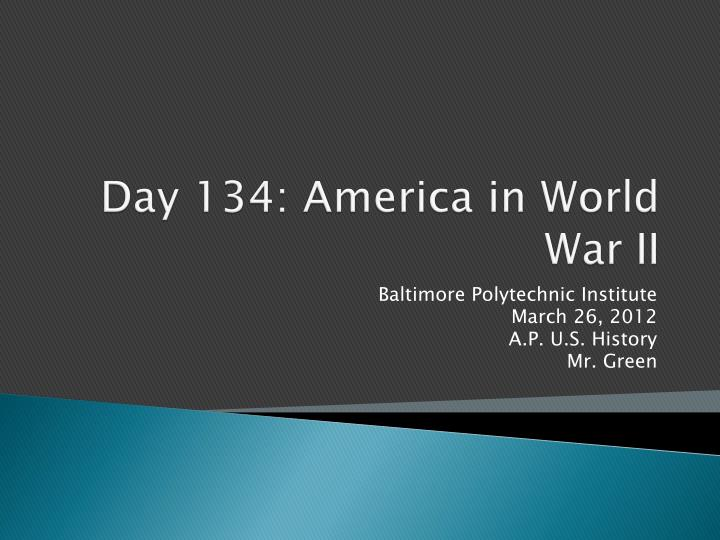 Day 134 america in world war ii