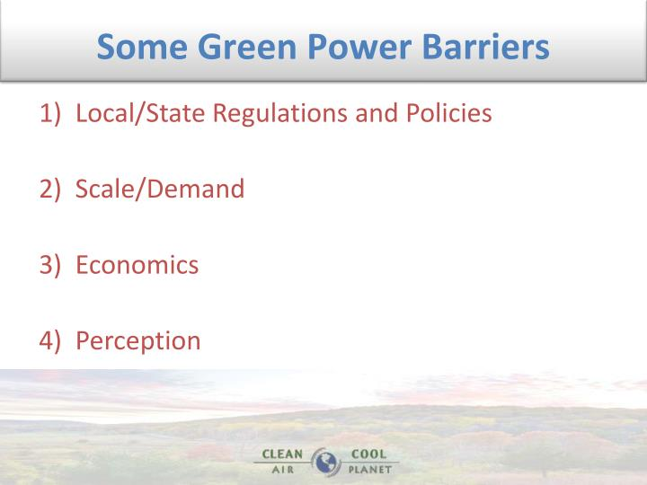 Some Green Power Barriers