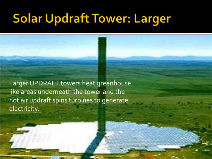 Solar Updraft Tower: Larger