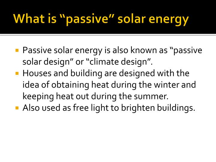 "What is ""passive"" solar energy"