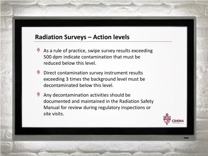 Radiation Surveys – Action levels