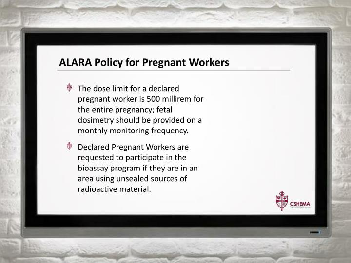 ALARA Policy for Pregnant