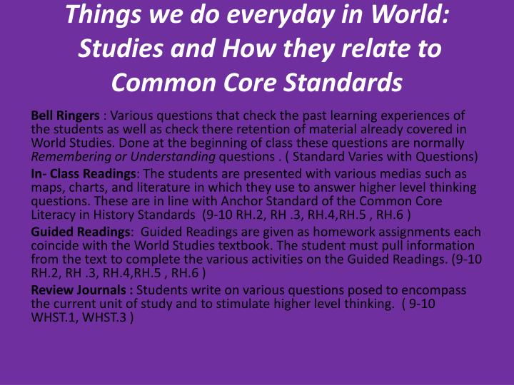 Things we do everyday in world studies and how they relate to common core standards