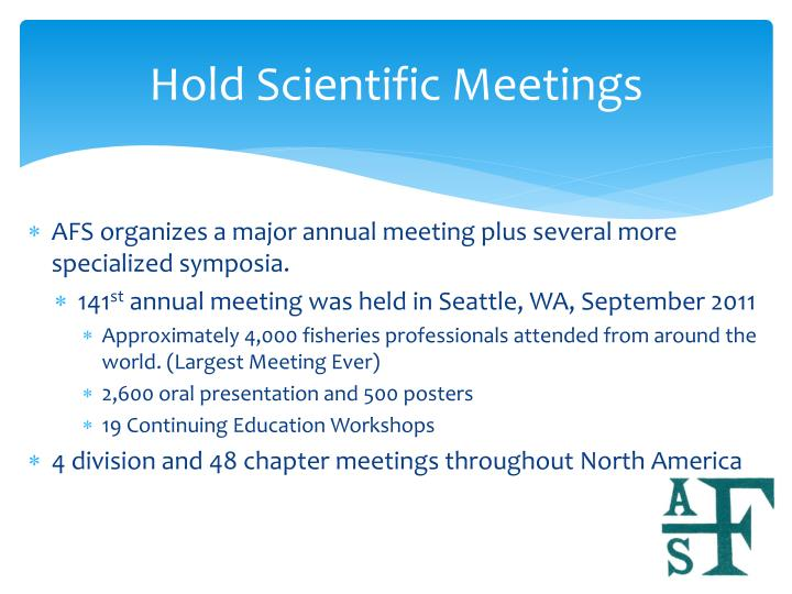 Hold Scientific Meetings