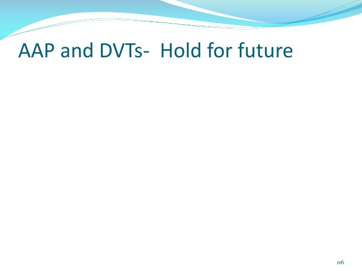AAP and DVTs-  Hold for future