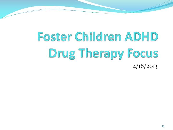Foster Children ADHD Drug Therapy Focus
