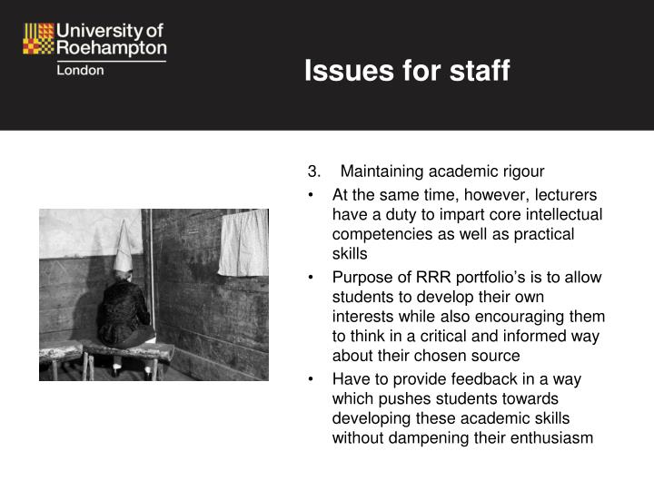 Issues for staff