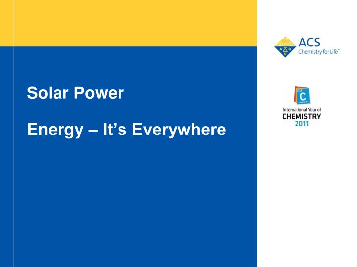 Solar power energy it s everywhere