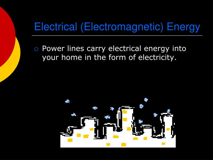 Electrical (Electromagnetic) Energy