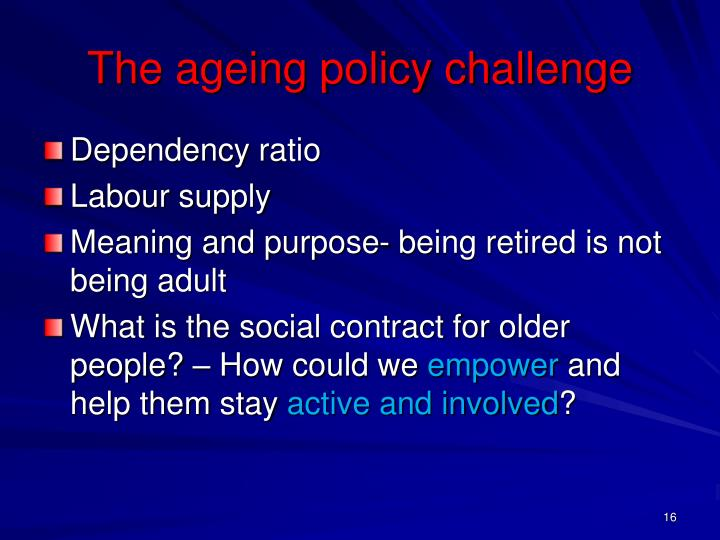 The ageing policy challenge