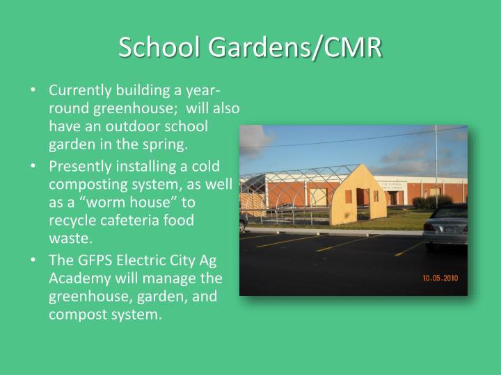 School Gardens/CMR