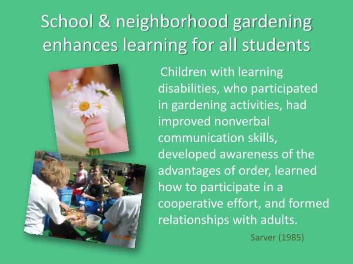 School & neighborhood gardening enhances learning for all students