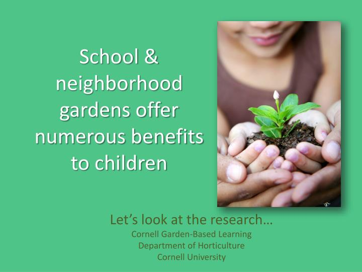 School & neighborhood gardens offer numerous benefits to children
