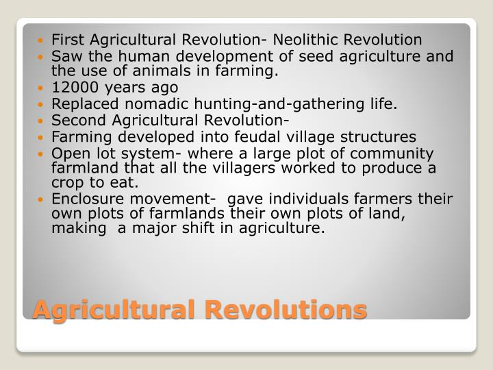 First Agricultural Revolution- Neolithic Revolution