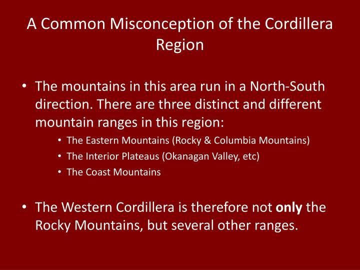 A Common Misconception of the Cordillera Region