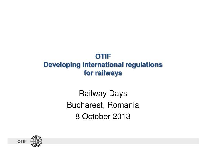 Otif developing international regulations for railways