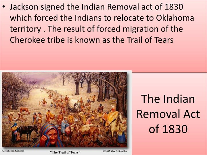 Indian Removal Act Of 1830 Indian Removal Act Of 1830