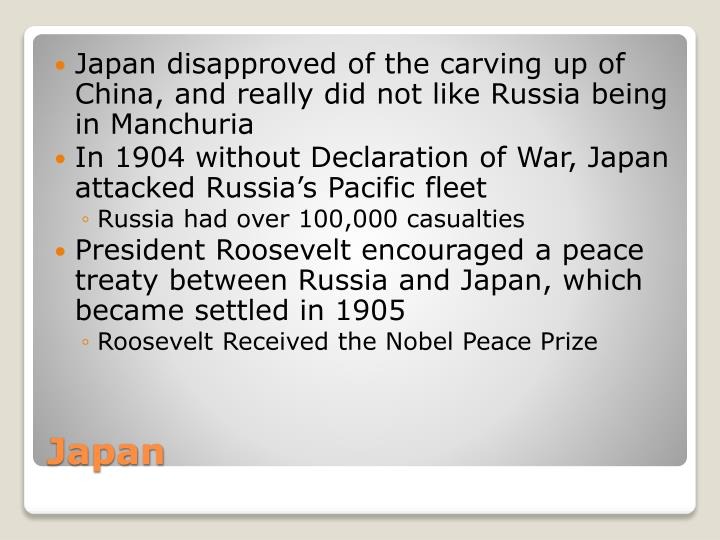 Japan disapproved of the carving up of China, and really did not like Russia being in Manchuria