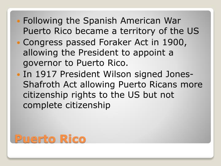 Following the Spanish American War Puerto Rico became a territory of the US