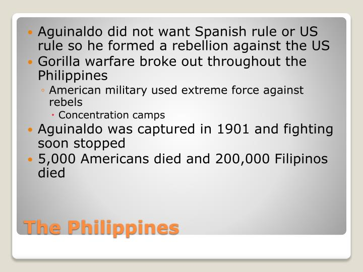 Aguinaldo did not want Spanish rule or US rule so he formed a rebellion against the US