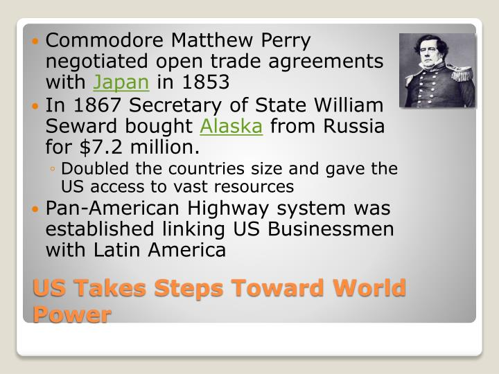 Commodore Matthew Perry negotiated open trade agreements with