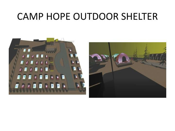 CAMP HOPE OUTDOOR SHELTER