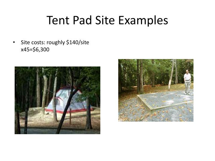 Tent Pad Site Examples
