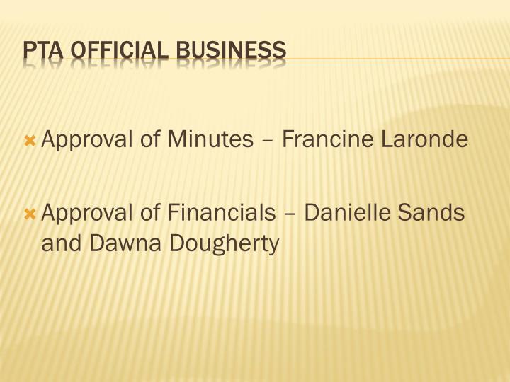 Approval of Minutes – Francine Laronde