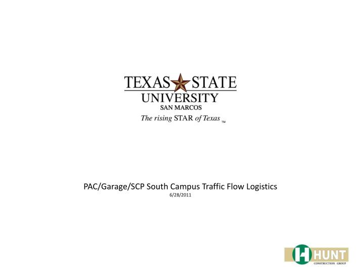 PAC/Garage/SCP South Campus Traffic Flow Logistics