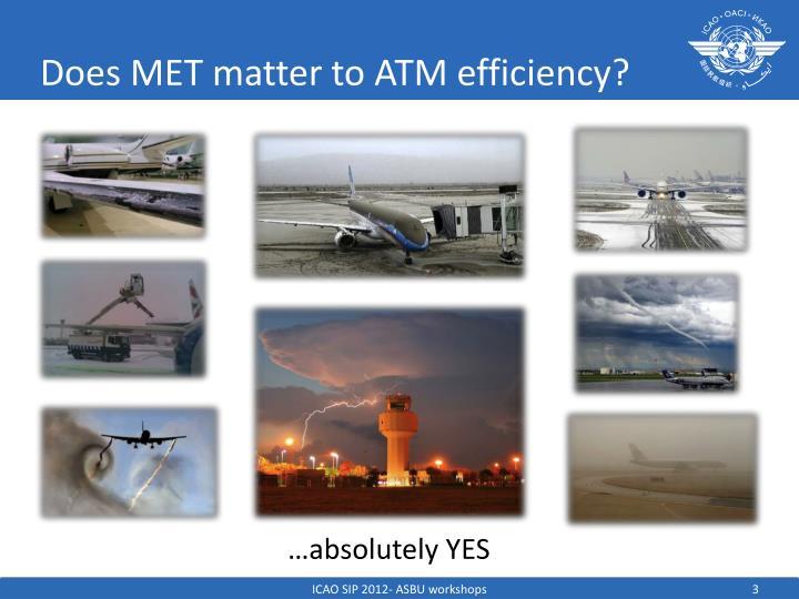 Does MET matter to ATM efficiency?