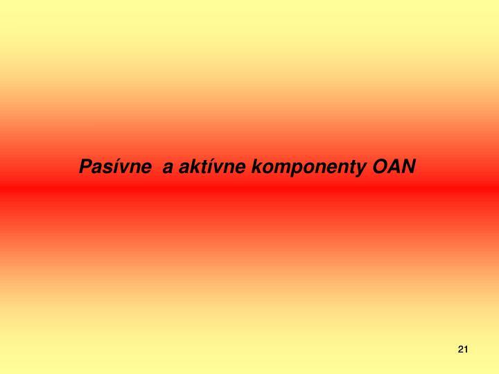 Pasívne  a aktívne komponenty OAN