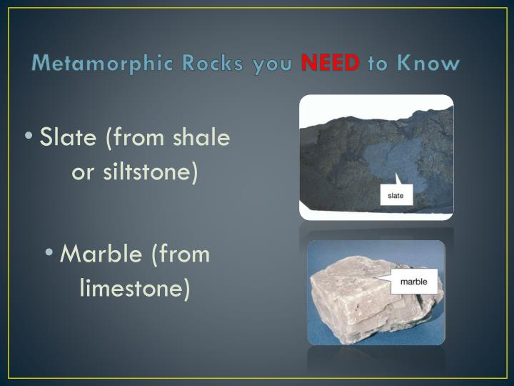 Metamorphic Rocks you