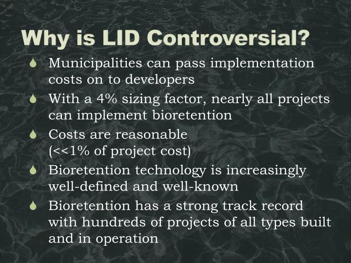Why is LID Controversial?