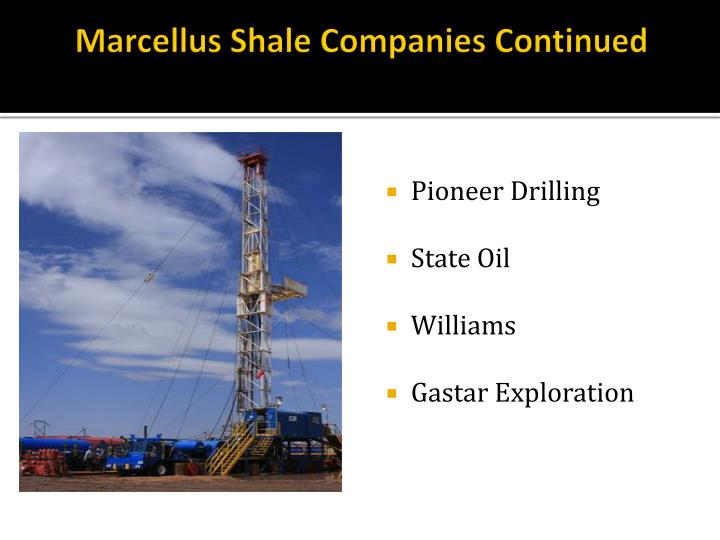 Marcellus Shale Companies Continued