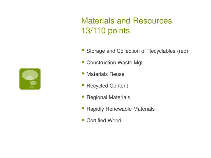 Materials and Resources 13/110 points
