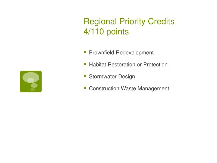 Regional Priority Credits 4/110 points