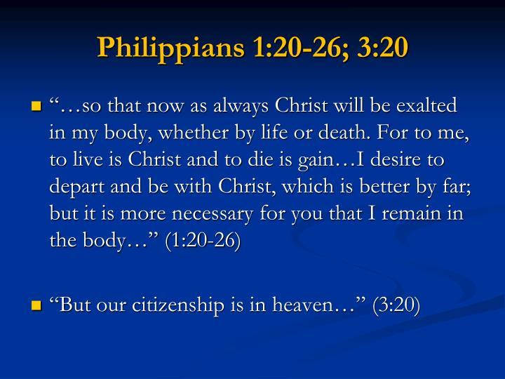 Philippians 1:20-26; 3:20