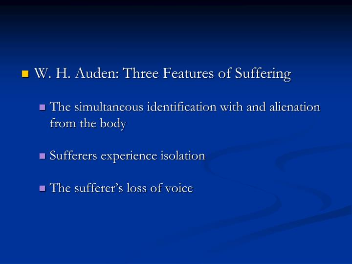 W. H. Auden: Three Features of Suffering