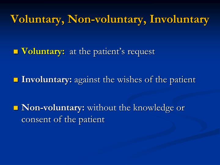 Voluntary, Non-voluntary, Involuntary