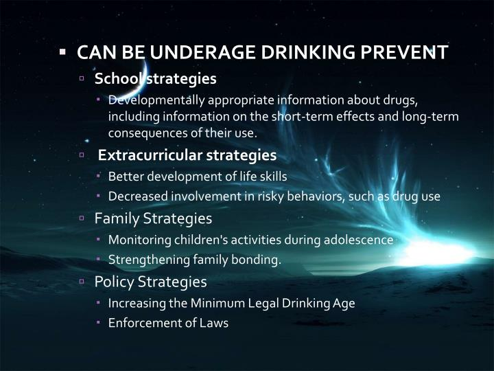 CAN BE UNDERAGE DRINKING PREVENT