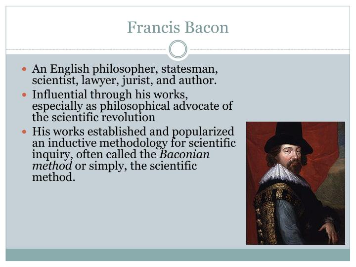An English philosopher, statesman, scientist, lawyer, jurist, and author.