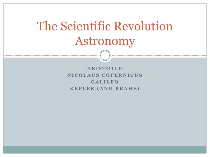 The Scientific Revolution Astronomy