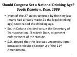 should congress set a national drinking age south dakota v dole 19862