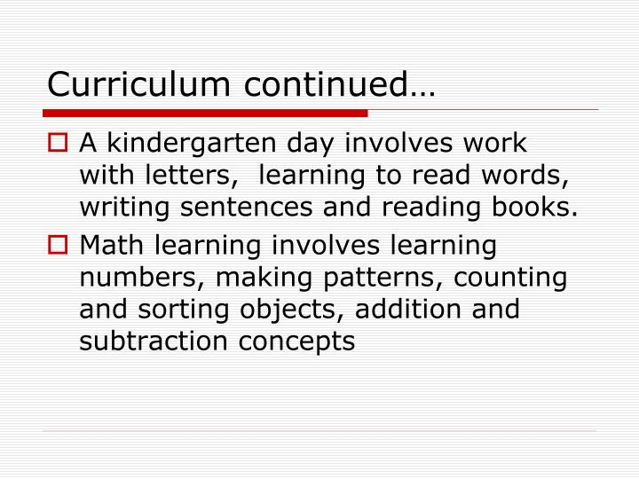 Curriculum continued…