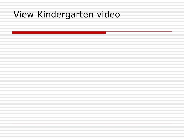 View Kindergarten video