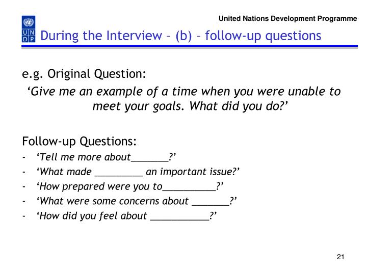 During the Interview – (b) – follow-up questions