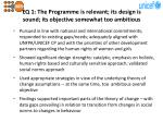 eq 1 the programme is relevant its d esign is sound its objective somewhat too ambitious