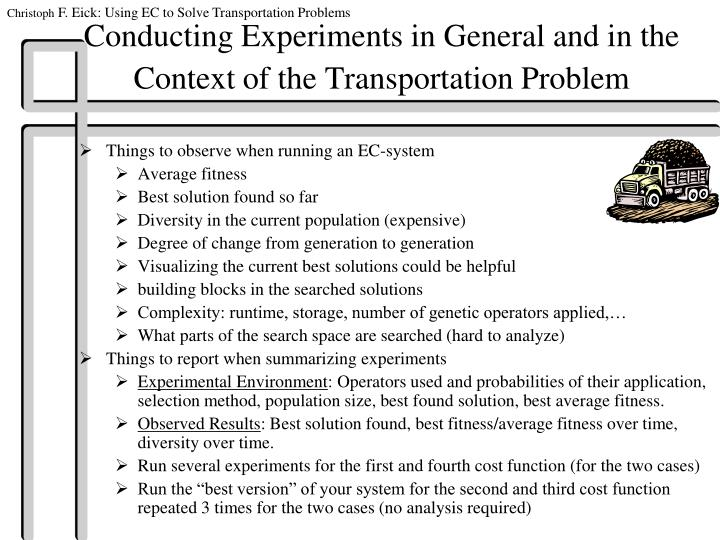 Conducting Experiments in General and in the Context of the Transportation Problem