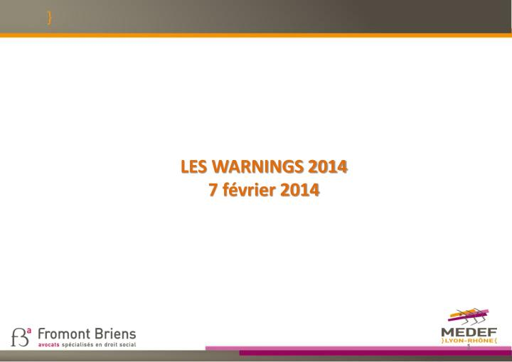 Les warnings 2014 7 f vrier 2014