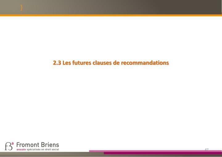 2.3 Les futures clauses de recommandations